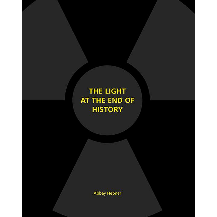 The Light At The End Of History by Abbey Hepner