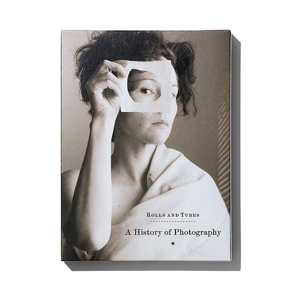 Rolls and Tubes: A History of Photography