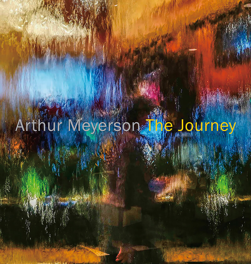 Arthur Meyerson - The Journey