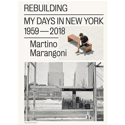 Martino Marangoni: Rebuilding my days in New York 1959-2018