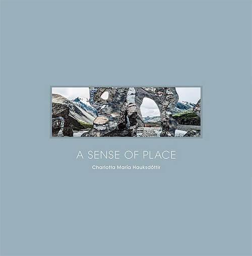 A Sense of Place by Charlotta Maria Hauksdottir