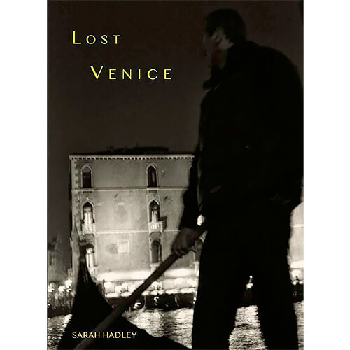 Lost Venice by Sarah Hadley