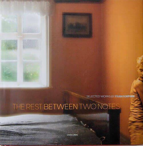 The Rest Between Two Notes: Selected Works by Fran Forman
