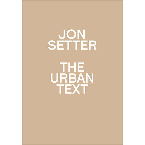Jon Setter: The Urban Text