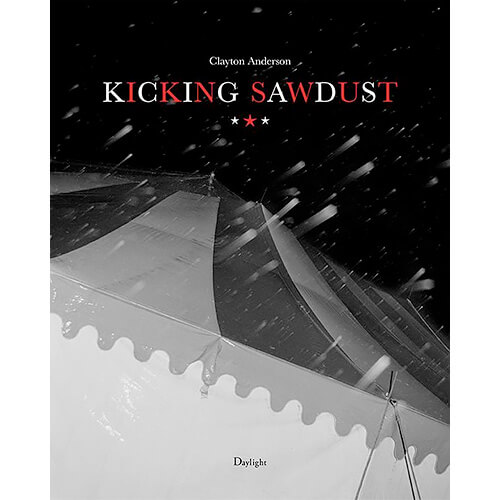 Kicking Sawdust: Running Away with the Circus and Carnival