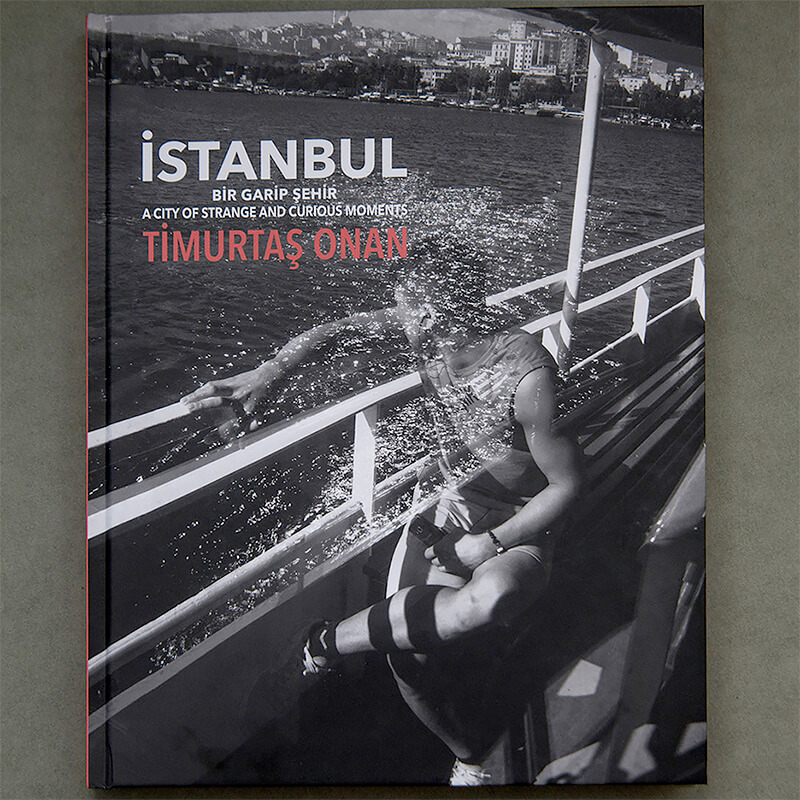 Istanbul: A City of Strange and Curious Moments by Timurtas Onan