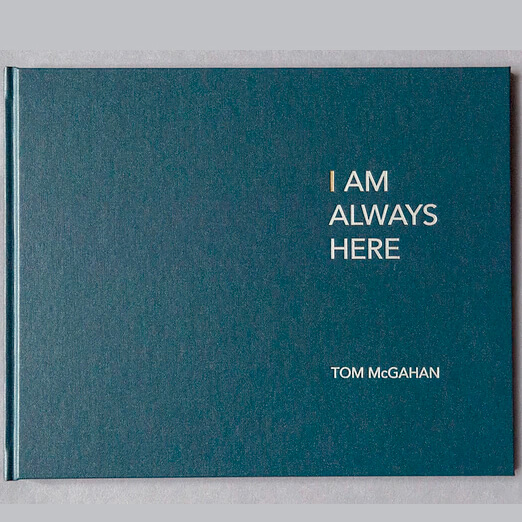 I Am Always Here by Tom McGahan