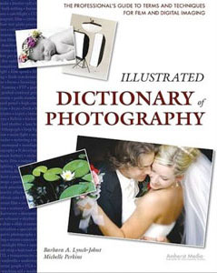 Illustrated Dictionary of Photography: The Professional's Guide to Terms and Techniques