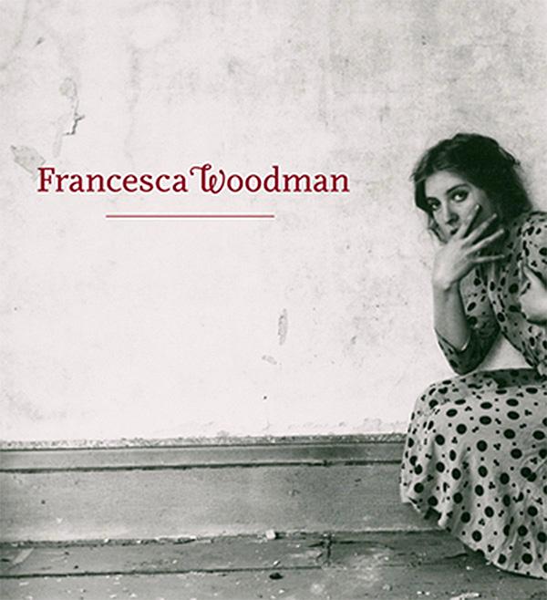 Woodman: Francesca Woodman