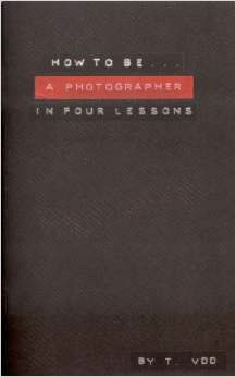 How To Be A Photographer In Four Lessons