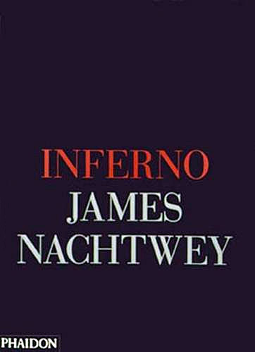 Inferno - James Nachtwey