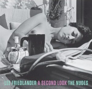 Friedlander The Nudes: A Second Look