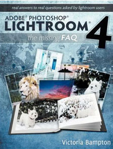 Adobe Photoshop Lightroom 4 - The Missing FAQ