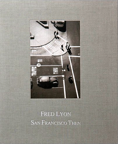 Fred Lyon: San Francisco Then