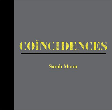 Sarah Moon: Coincidences