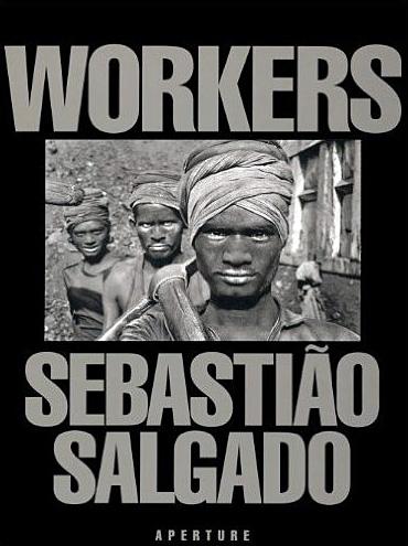 Workers - Sebastião Salgado