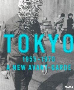 Tokyo 1955—1970: A New Avant-Garde