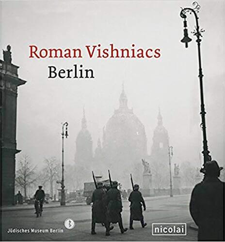 Roman Vishniacs Berlin