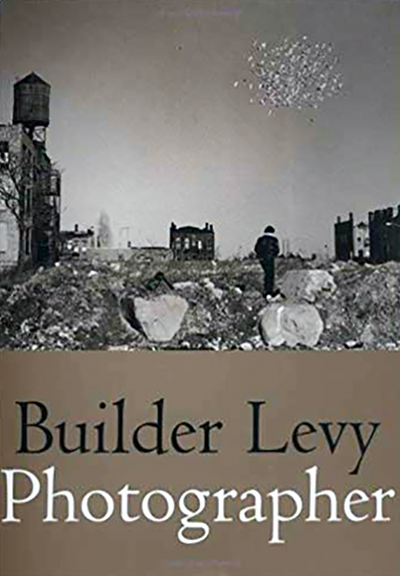 Builder Levy: Photographer