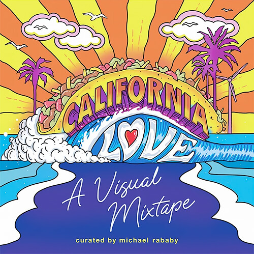California Love: A Visual Mixtape