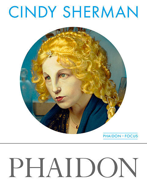 Cindy Sherman (Phaidon Focus)