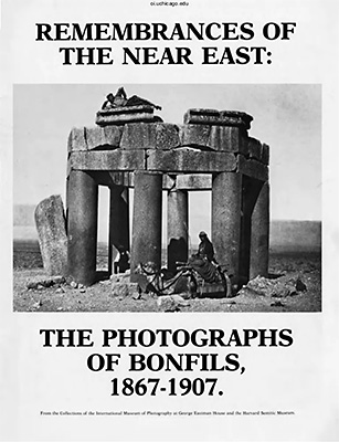 Remembrances of the Near East: The photographs of Bonfils, 1867-1907