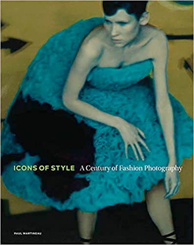 Icons of Style: A Century of Fashion Photography