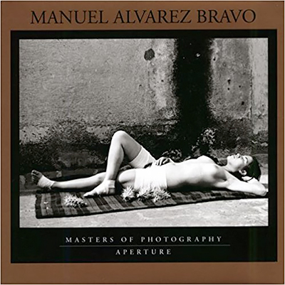 Manuel Alvarez Bravo: Masters of Photography Series