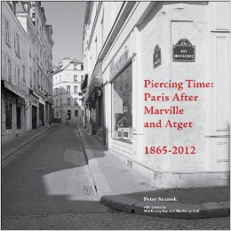 Piercing Time: Paris after Marville and Atget 1865-2012