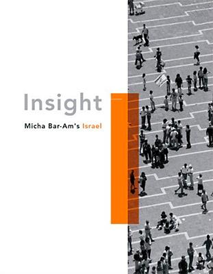 Micha Bar-Am's Israel: Insight