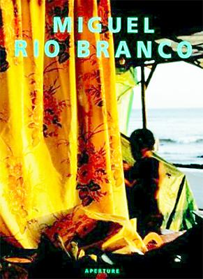 Miguel Rio Branco: An Aperture Monograph