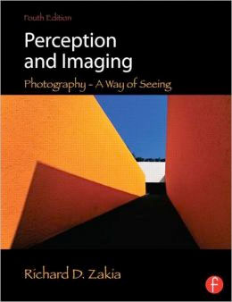 Perception and Imaging: Photography, A Way of Seeing