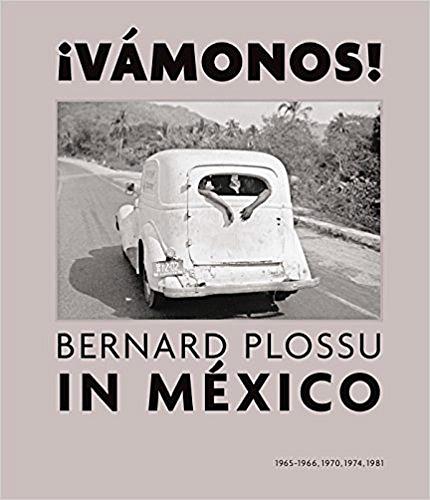 ¡Vamonos! Bernard Plossu in Mexico