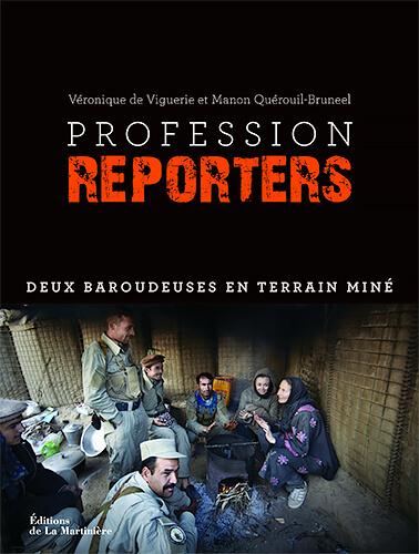 Profession reporters. Deux baroudeuses en terrain
