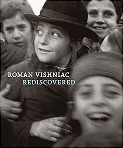 Roman Vishniac Rediscovered