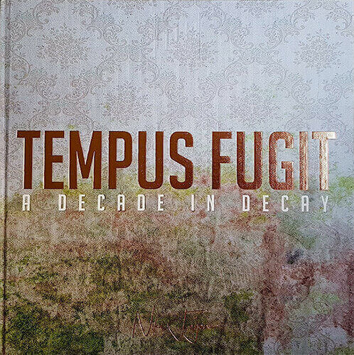 Tempus Fugit - a Decade in Decay