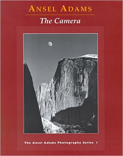 The Camera (The Ansel Adams Photography Series 1)