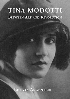 Tina Modotti: Between Art and Revolution