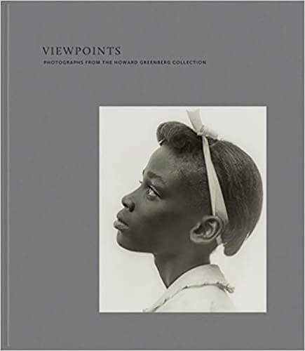 Viewpoints: Photographs from the Howard Greenberg Collection